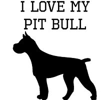 I Love My Pit Bull by kwg2200