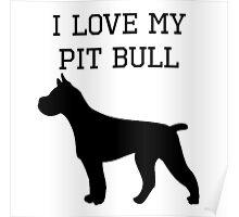 I Love My Pit Bull Poster