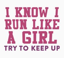 I Know I Run Like A Girl, Try And Keep Up, Pink and Purple Ink |  Womens Fitness Running Shirt, Crossfit Motivation, Feminism, Girl Pride by ABFTs