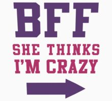 BFF She Thinks Im Crazy 1/2, Purple and Pink Ink | Bff Matching T Shirts for Women by Tradecraft Apparel