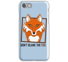 DON'T BLAME THE FOX iPhone Case/Skin