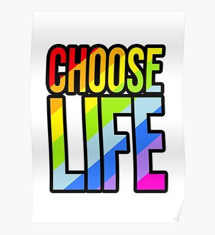 Choose life rainbow 80's style slogan t-shirt Poster