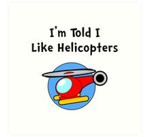 Baby Likes Helicopters Art Print