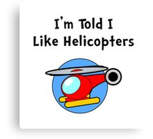 Baby Likes Helicopters Canvas Print