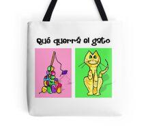 Qué querrá el gato Tote Bag