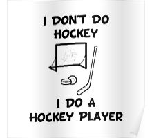 Do A Hockey Player Poster