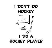 Do A Hockey Player Photographic Print
