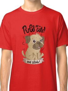 Pugs are cute Classic T-Shirt
