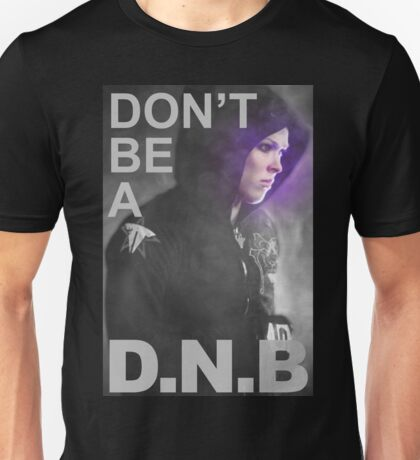 Don't be a DNB - Ronda Rousey Unisex T-Shirt