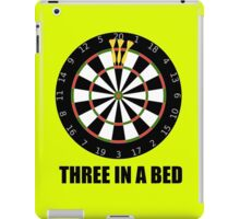 3 In A Bed (a dartboard bed)! iPad Case/Skin
