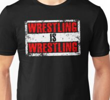 Wrestling Is Wrestling Unisex T-Shirt