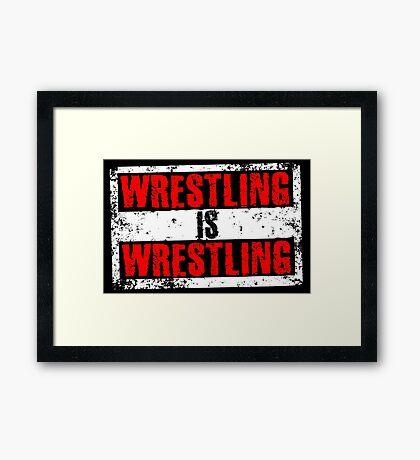 Wrestling Is Wrestling Framed Print