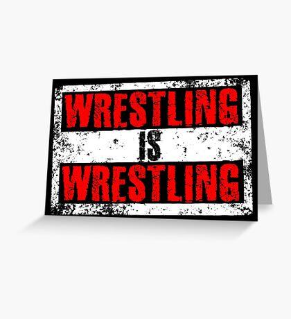 Wrestling Is Wrestling Greeting Card