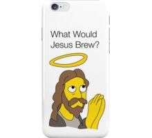 What Would Jesus Brew iPhone Case/Skin