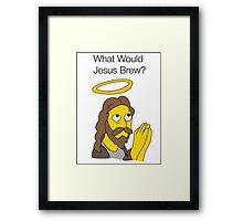 What Would Jesus Brew Framed Print