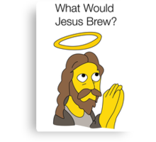 What Would Jesus Brew Canvas Print