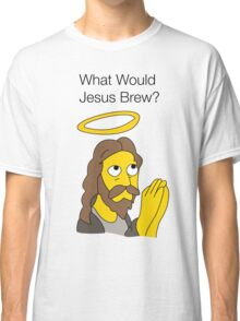 What Would Jesus Brew Classic T-Shirt