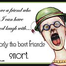 Best friends snort when they laugh by Jenny Wood