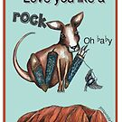 Love you like a rock oh baby by Jenny Wood