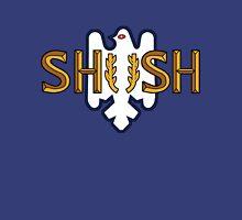 S.H.U.S.H.  Unisex T-Shirt