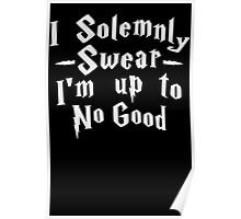 I Solemnly Swear I'm Up To No Good, White Ink | Women's Harry Potter Quote, Deathly Hallows Poster