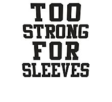 Too Strong For Sleeves, Black Ink   Women's Funny Fitness Top, Crossfit Clothes Photographic Print