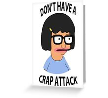 Tina Crap Attack Greeting Card
