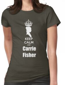 Keep calm and Carrie Fisher Womens Fitted T-Shirt