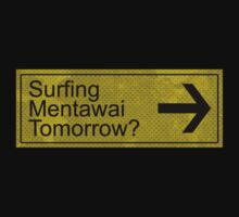 Surfing Mentawai Tomorrow? by nfydesigns