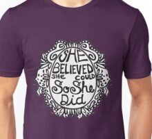 She believed she could so she did Unisex T-Shirt
