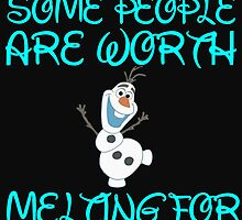 SOME PEOPLE ARE WORTH MELTING FOR by Divertions