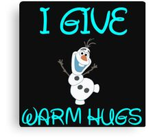 I GIVE WARM HUGS Canvas Print