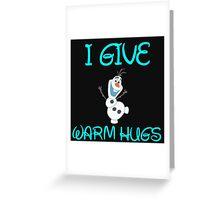 I GIVE WARM HUGS Greeting Card