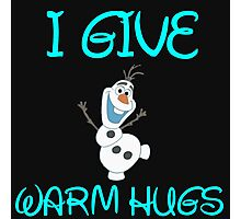 I GIVE WARM HUGS Photographic Print