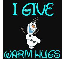 I GIVE WARM HUGS Photographic Print