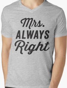 Mrs. Always Right / Mr. Never Right 1/2, Black ink | Couples Matching Shirts, Just Married, Funny Marriage Quotes Mens V-Neck T-Shirt