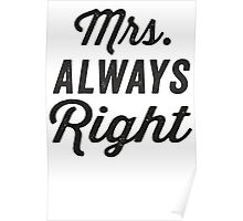 Mrs. Always Right / Mr. Never Right 1/2, Black ink | Couples Matching Shirts, Just Married, Funny Marriage Quotes Poster
