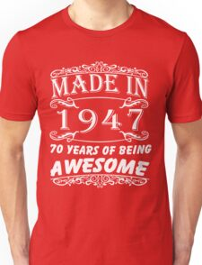 Special Gift For 70th Birthday - Made in 1947 Awesome Shirt Unisex T-Shirt