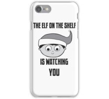 The Elf on the Shelf is Watching You iPhone Case/Skin