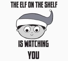 The Elf on the Shelf is Watching You by Romantically