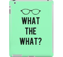 What the What? iPad Case/Skin