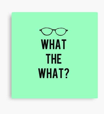 What the What? Canvas Print