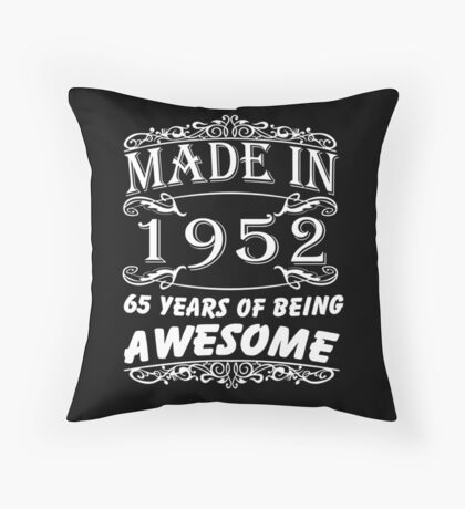 Special Gift For 65th Birthday - Made in 1952 Awesome Shirt Throw Pillow