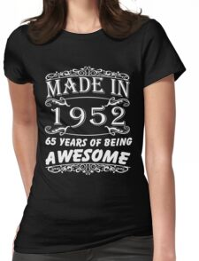 Special Gift For 65th Birthday - Made in 1952 Awesome Shirt Womens Fitted T-Shirt