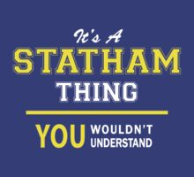 It's A STATHAM thing, you wouldn't understand !! by satro