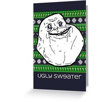 Forever Alone Ugly Sweater Greeting Card