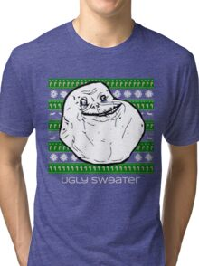 Forever Alone Ugly Sweater Tri-blend T-Shirt