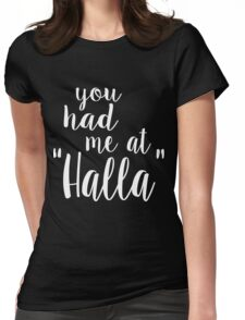 You Had Me at Halla - Black Womens Fitted T-Shirt