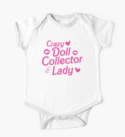 Crazy dolle collector lady One Piece - Short Sleeve