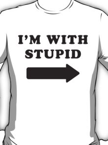 I'm With Stupid / I'm With Stupider 2/2, Black Ink | Funny Best Friends Shirts, Bff, Besties Stuff T-Shirt